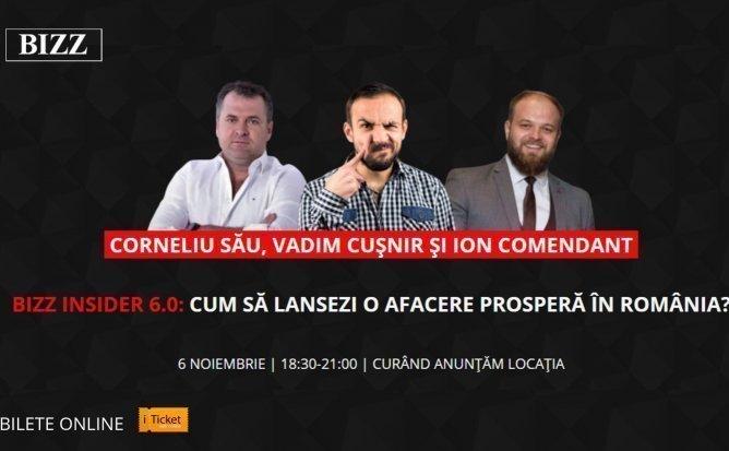 BIZZ INSIDER 6.0: CUM SA LANSEZI O AFACERE PROSPERA IN ROMANIA?