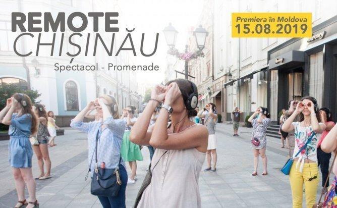 Remote Chisinau: spectacol promenade