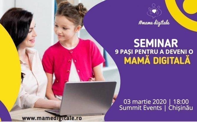 Seminar - 9 Pași pentru a deveni o Mamă Digitală