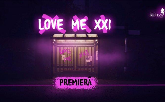 LOVE ME XXI