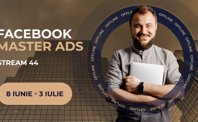 Curs setare reclame | Facebook Master Ads offline / Stream 44