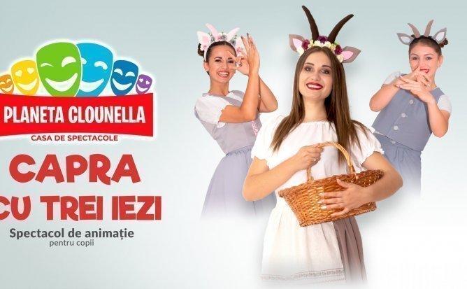 Capra cu Trei Iezi - Spectacol Interactiv de Animatie pentru Copii |31 August |+3