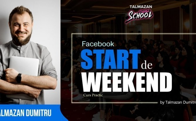 Curs SMM | Facebook Start de Weekend cu Talmazan Dumitru
