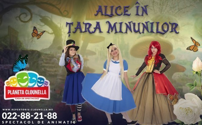 Premieră! Alice în Țara Minunilor - Spectacol Interactiv de Animație pentru Copii | +3