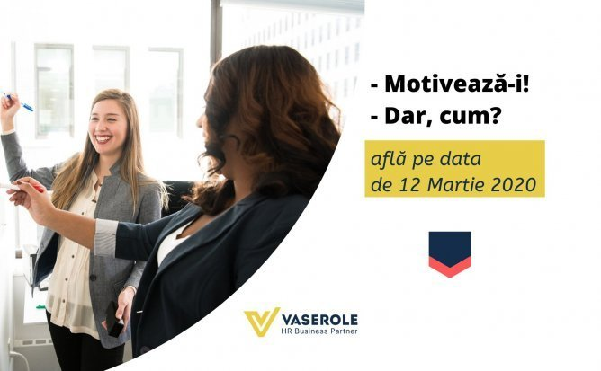 Workshop: Motivarea Personalului - strategie, instrumente, solutii