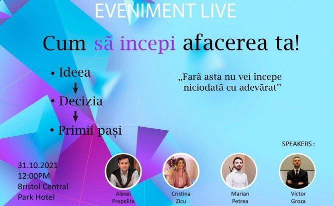 Eveniment live - Cum sa incepi afacerea ta!