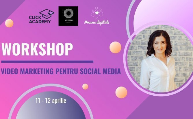 Workshop: Video Marketing pentru Social Media | Ediția 4