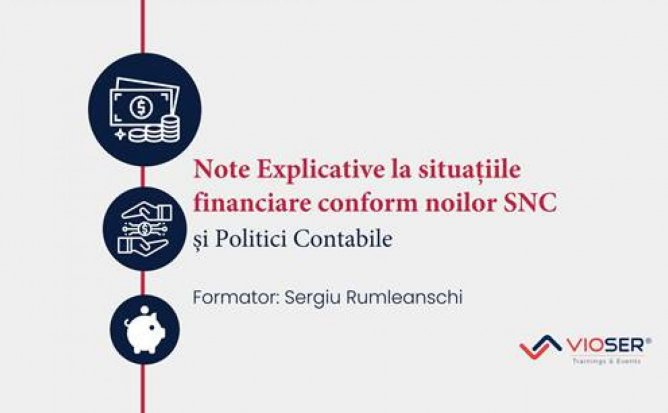 NOTE EXPLICATIVE LA SITUAȚIILE FINANCIARE CONFORM NOILOR SNC ȘI POLITICI CONTABILE