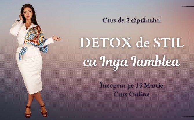 Detox de Stil cu Inga Iamblea - Curs de 2 saptamani