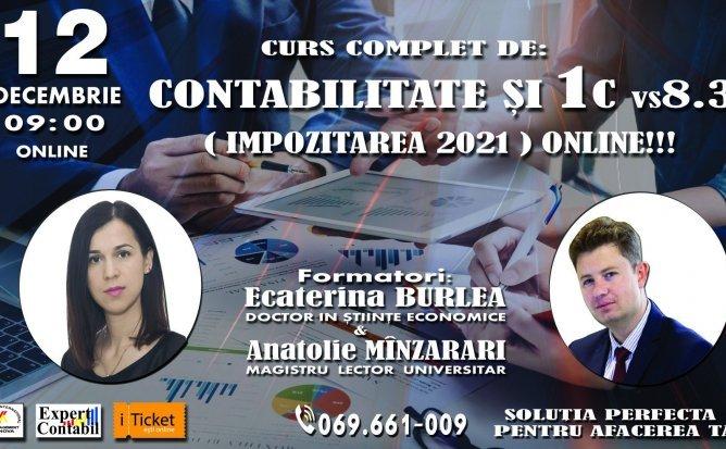 CURS COMPLET DE CONTABILITATE ȘI 1C vs8.3: (IMPOZITAREA 2021) ONLINE