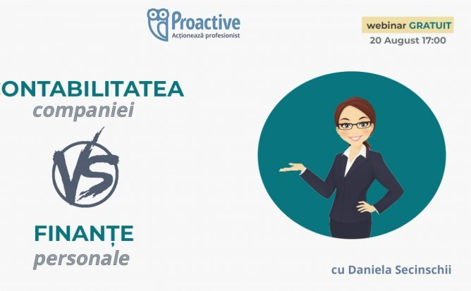 Webinar GRATUIT - Contabilitatea Companiei VS Finanțe Personale Cu Daniela Secinschii