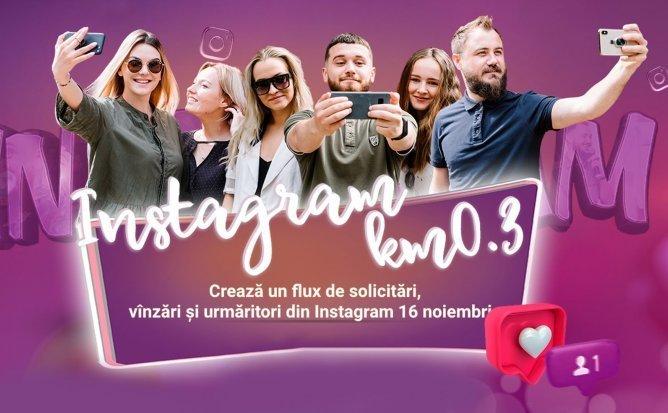 Instagram KM - 0.3 cu Talmazan Dumitru | Curs Practic