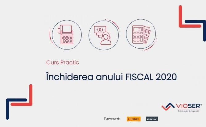 ÎNCHIDEREA ANULUI FISCAL 2020