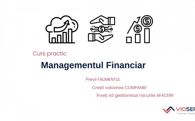 MANAGEMENTUL FINANCIAR: INSTRUMENTE ȘI APLICAȚII PRACTICE