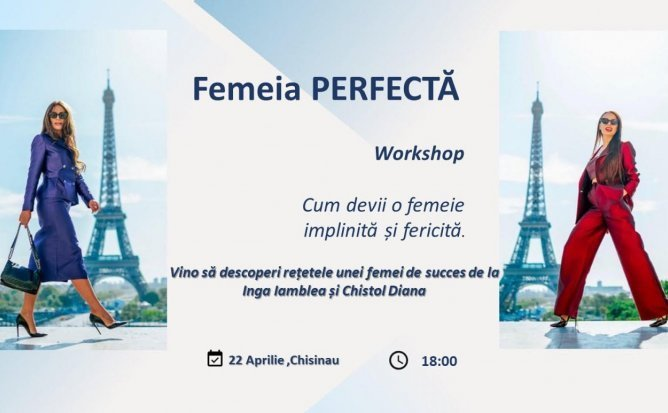 Femeia Perfectă - Workshop cu Inga Iamblea și Diana Chistol