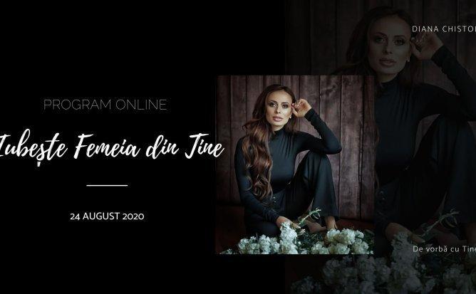 Program Online: Iubeste Femeia din Tine cu Diana Chistol editia 3