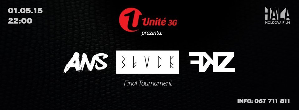 1 MAI - #ANS #BLVCK #FKZ - Final Tournamen - HALA MOLDOVA FILM