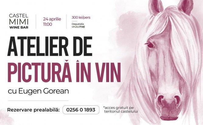 Atelierul de pictură în vin cu Eugen Gorean