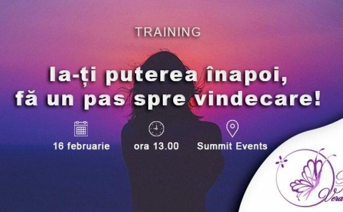 Training: Ia-ti puterea inapoi, fa un pas spre vindecare!