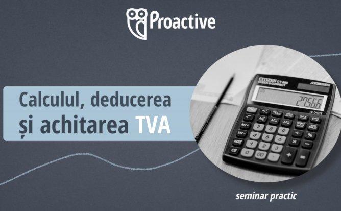 Calculul, deducerea și achitarea TVA - seminar practic