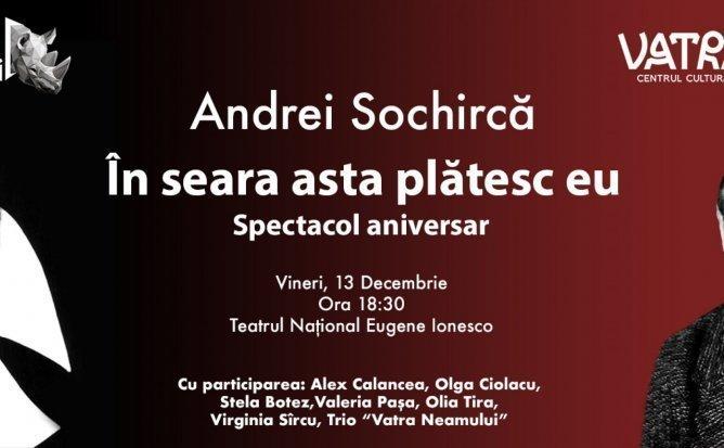 SPECTACOL ANIVERSAR - ANDREI SOCHIRCA