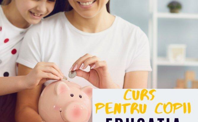 Cursul de EDUCAȚIE FINANCIARĂ și ANTREPRENORIAT pentru copii!