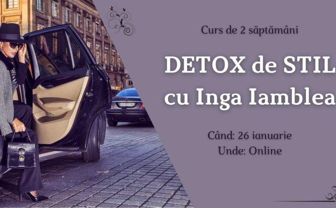Detox de Stil cu Inga Iamblea - Curs de 2 saptamani. Editia 1