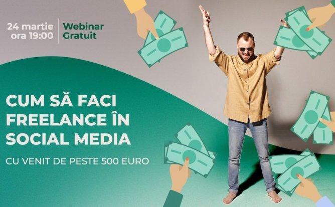Webinar gratuit: cum să faci freelance în Social Media cu venit de peste 500 euro