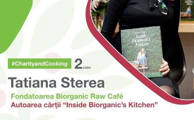 Cooking and Charity cu Tatiana Sterea, ediția a II-a