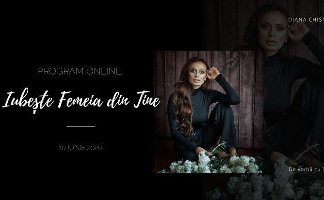 Program Online: Iubeste Femeia din Tine cu Diana Chistol