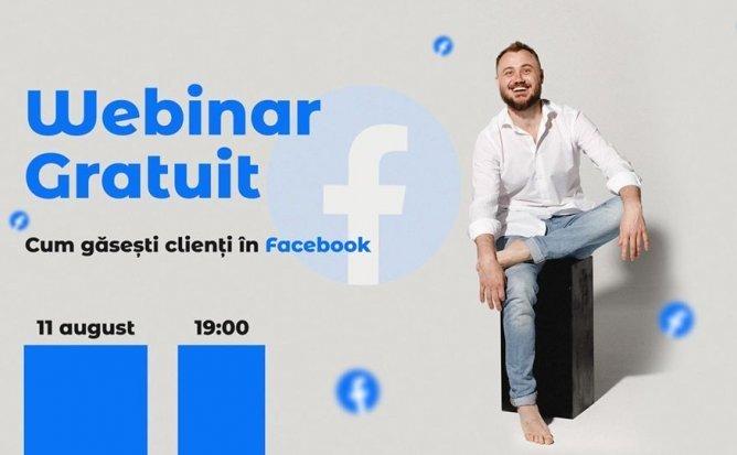 Webinar Gratuit: Cum gasesti clienti prin Facebook?